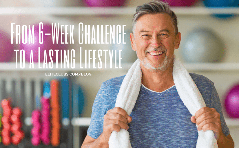 From 6-Week Challenge to a Lasting Lifestyle