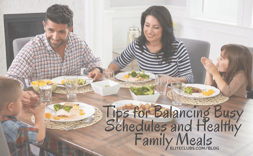 Tips for Balancing Busy Schedules and Healthy Family Meals