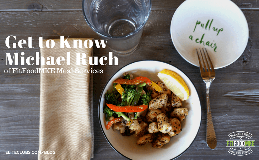 Get to Know Michael Ruch of FitFoodMKE Meal Services