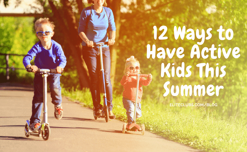 12 Ways to Have Active Kids This Summer