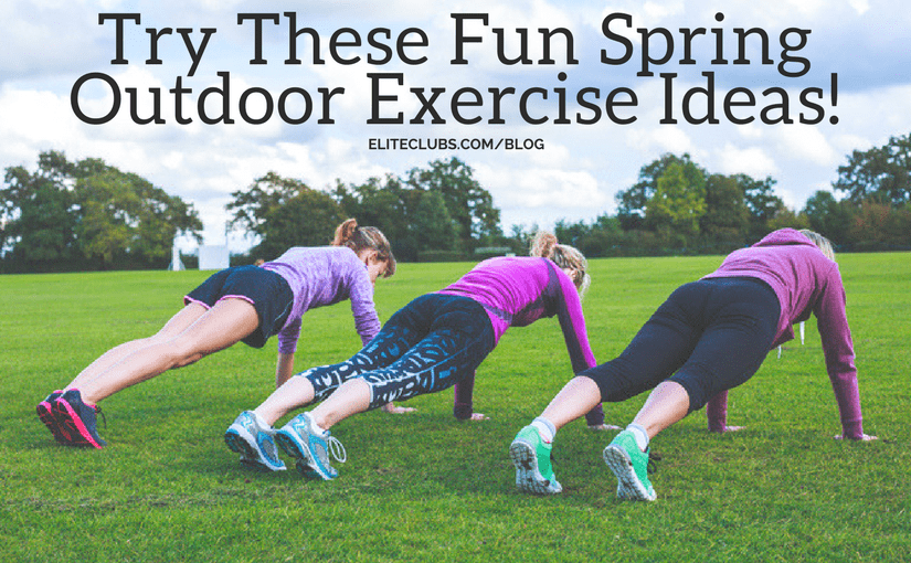 Try These Fun Spring Outdoor Exercise Ideas!