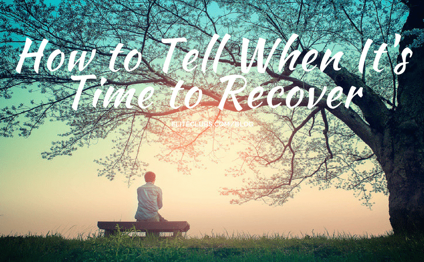 How to Tell When It's Time to Recover