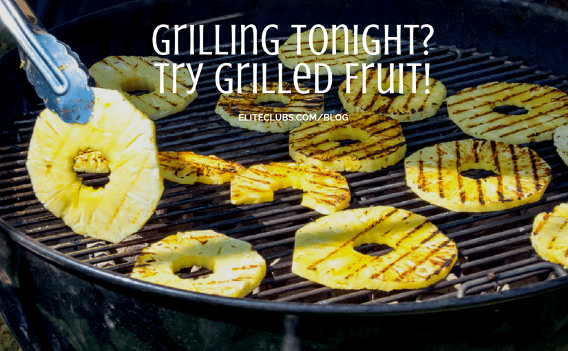 Grilling Tonight? Try Grilled Fruit!