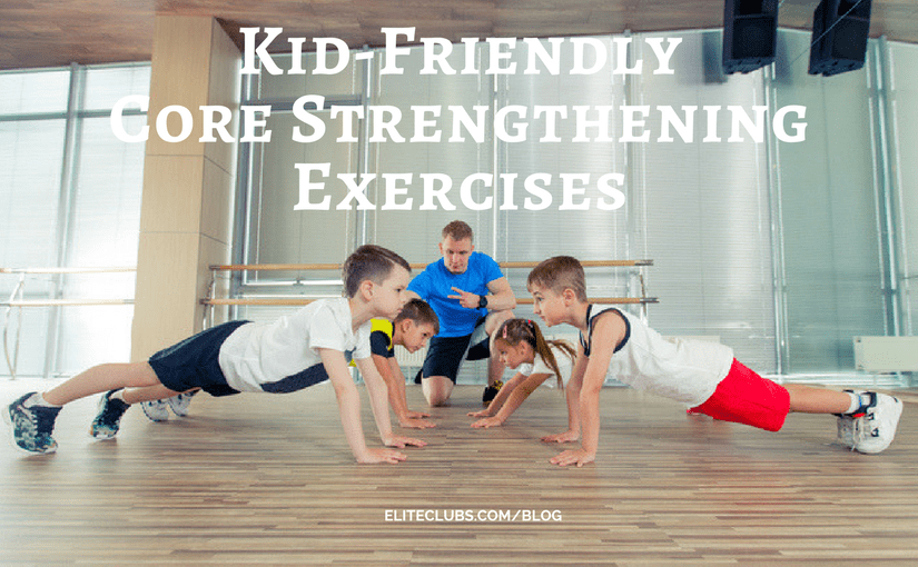 Kid-Friendly Core Strengthening Exercises