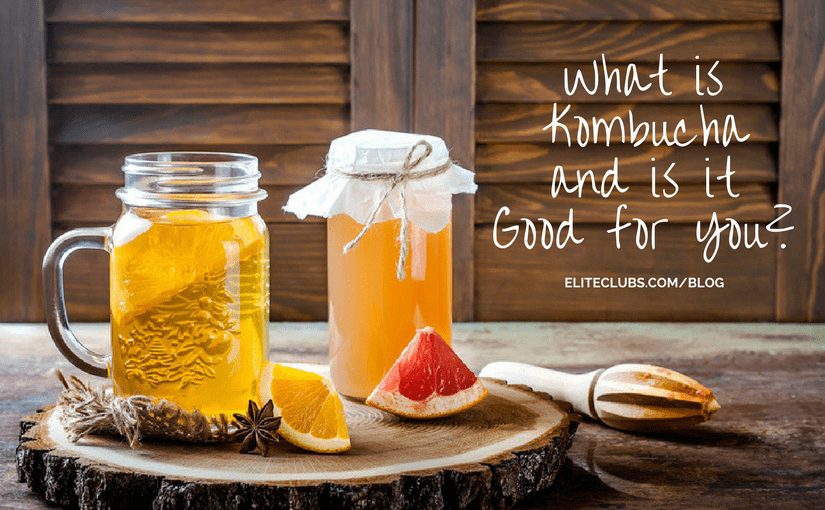 What is Kombucha and is it Good for You