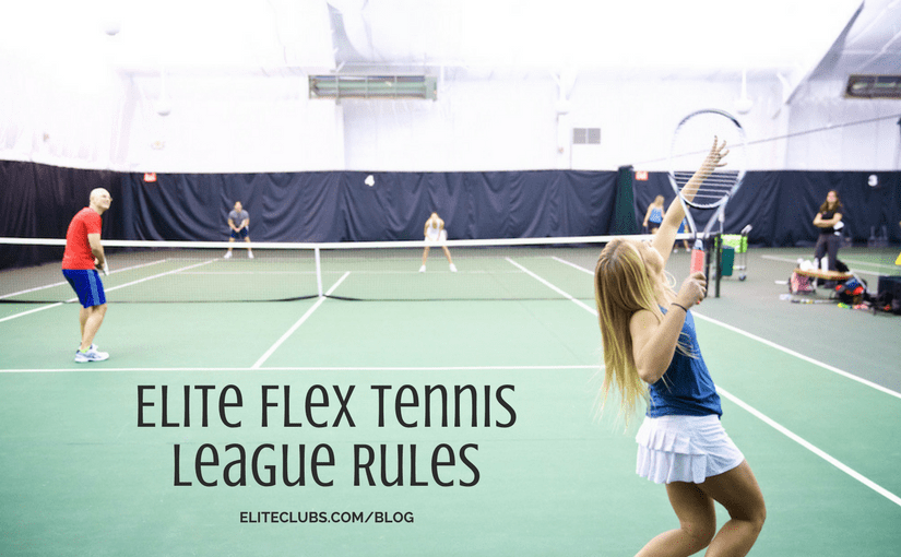 Elite Flex Tennis League Rules