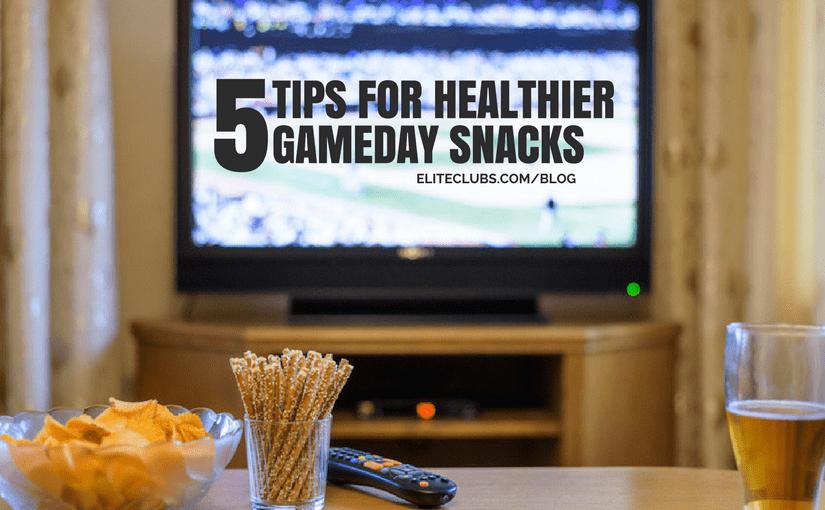 5 Tips for Healthier Gameday Snacks