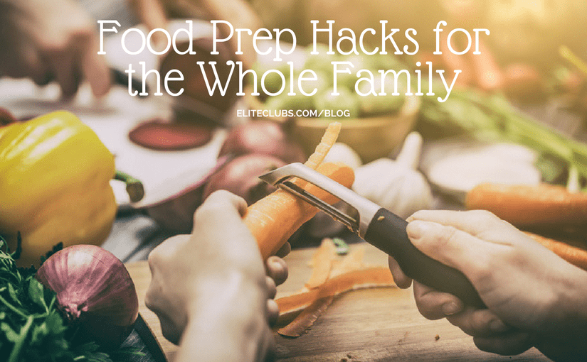Food Prep Hacks for the Whole Family