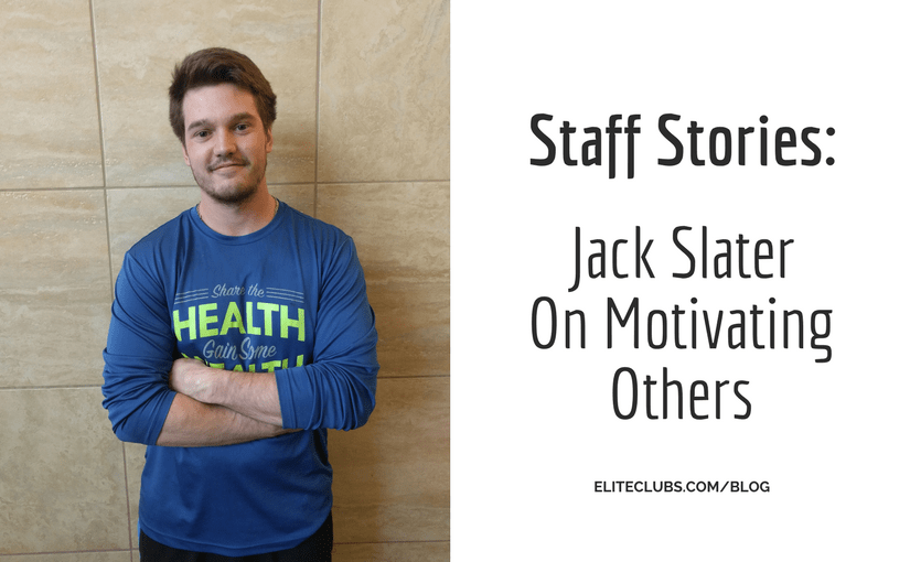 Staff Stories: Jack Slater on Motivating Others