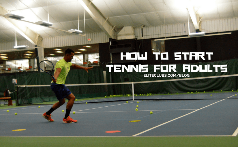 How to Start Tennis for Adults