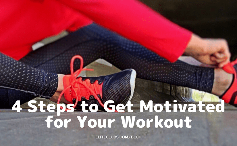 4 Steps to Get Motivated for Your Workout