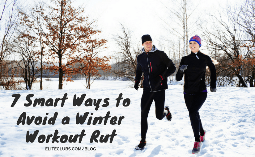 7 Smart Ways to Avoid a Winter Workout Rut