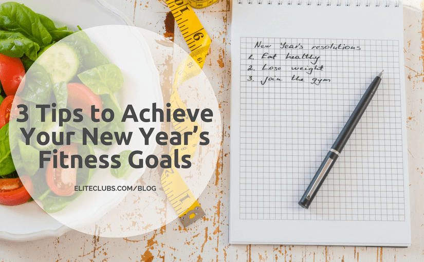 3 Tips to Achieve Your New Year's Fitness Goals