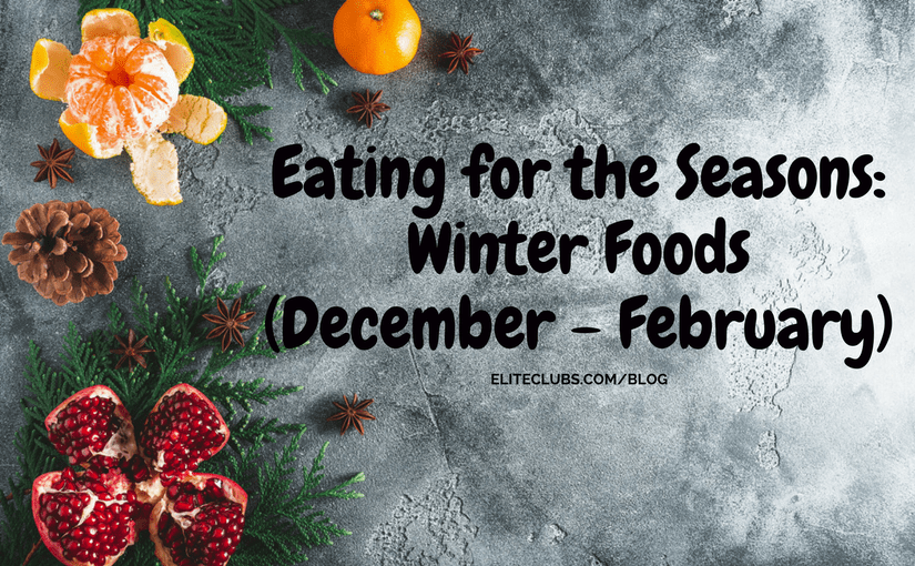 Eating for the Seasons Winter Foods