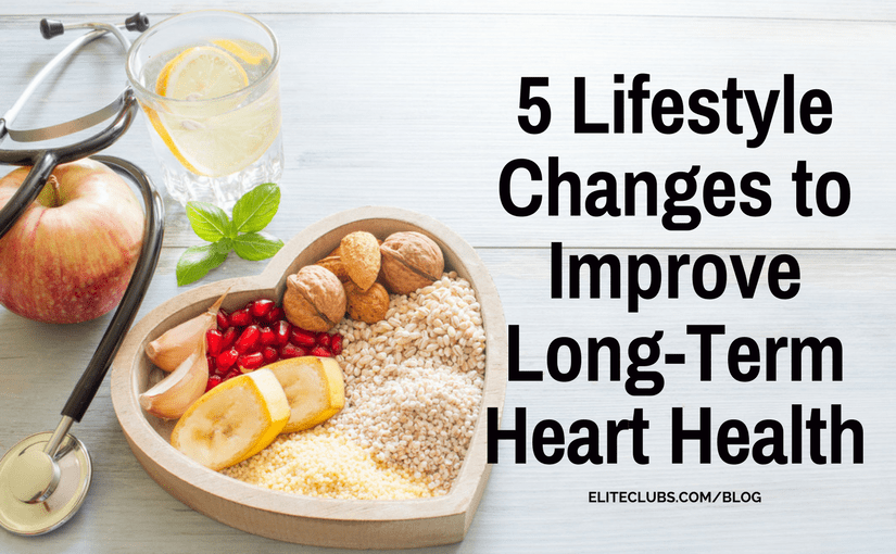 5 Lifestyle Changes to Improve Long-Term Heart Health