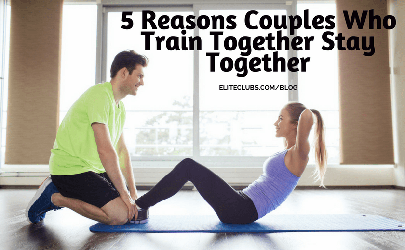 5 Reasons Couples Who Train Together Stay Together