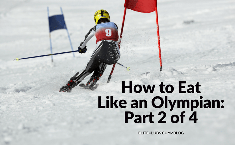 How to Eat Like an Olympian Part 2 of 4