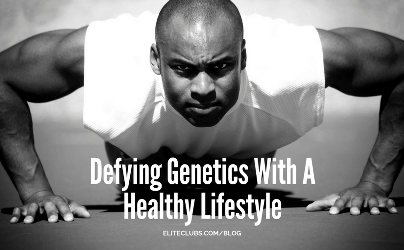 Defying Genetics With A Healthy Lifestyle