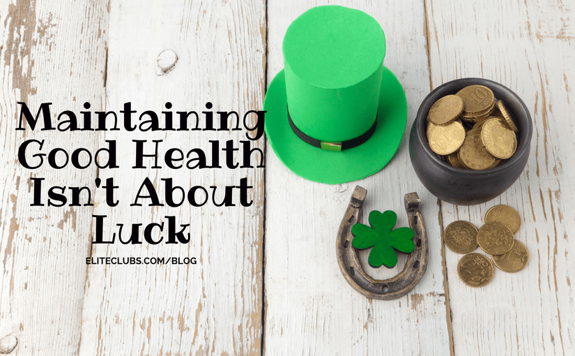 Maintaining Good Health Isn't About Luck