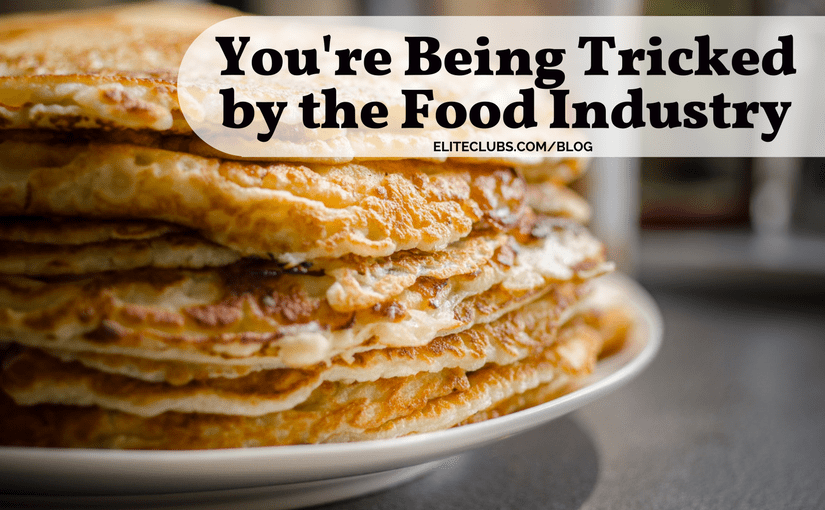 Youre Being Tricked by the Food Industry