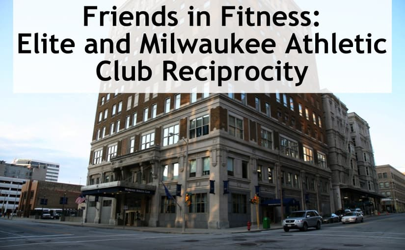 Friends in Fitness Elite and Milwaukee Athletic Club Reciprocity