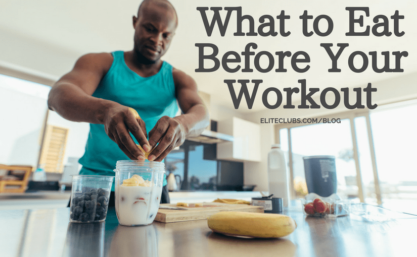 What to Eat Before Your Workout