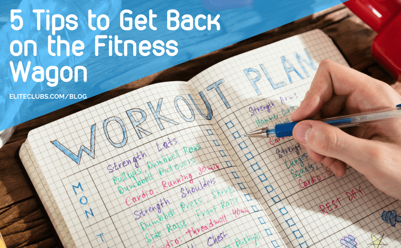 5 Tips to Get Back on the Fitness Wagon