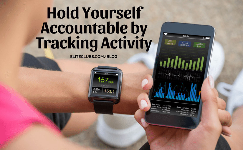 Hold Yourself Accountable by Tracking Activity