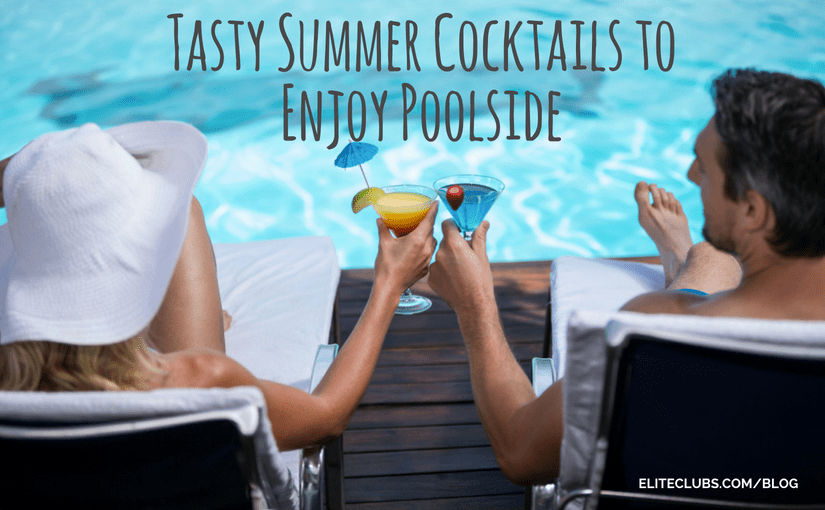 Tasty Summer Cocktails to Enjoy Poolside
