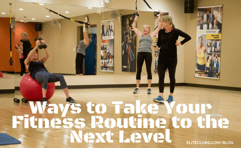 Ways to Take Your Fitness Routine to the Next Level