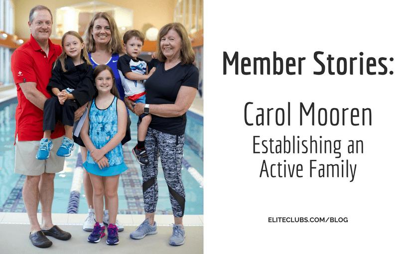 Member Stories-Carol Mooren – Establishing an Active Family