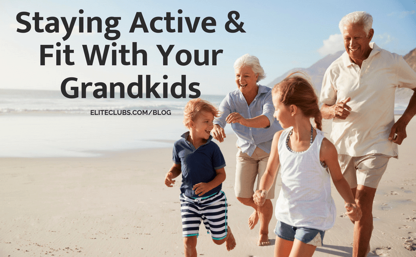 Staying Active & Fit With Your Grandkids