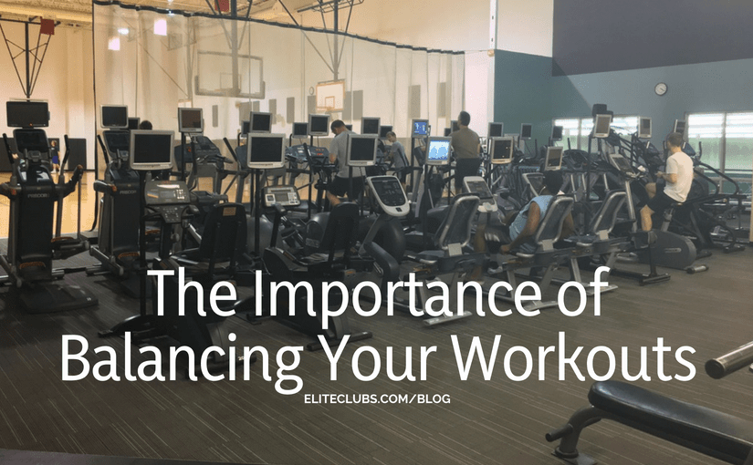 The Importance of Balancing Your Workouts