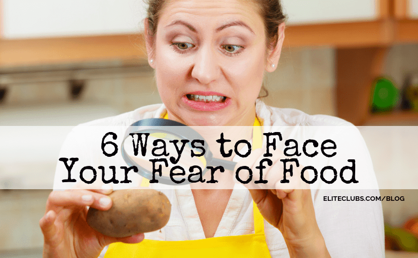 6 Ways to Face Your Fear of Food