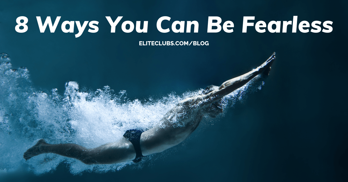 8 Ways You Can Be Fearless