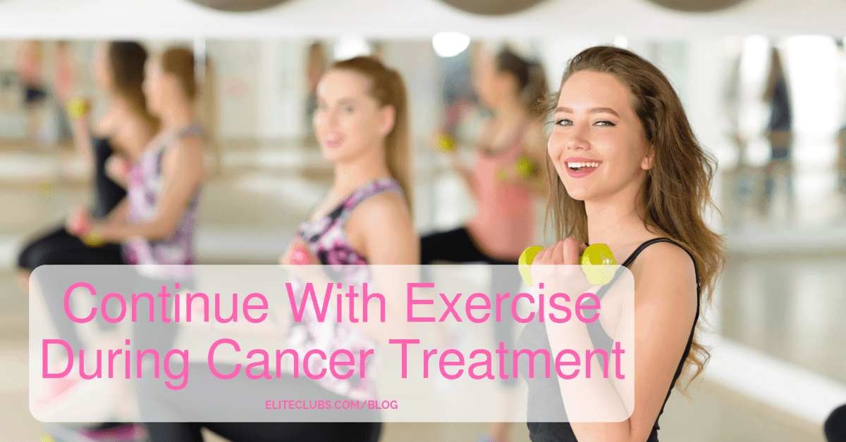 Continue With Exercise During Cancer Treatment
