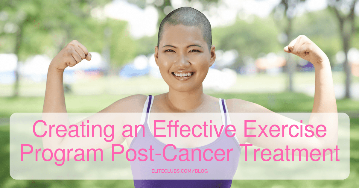 Creating an Effective Exercise Program Post-Cancer Treatment