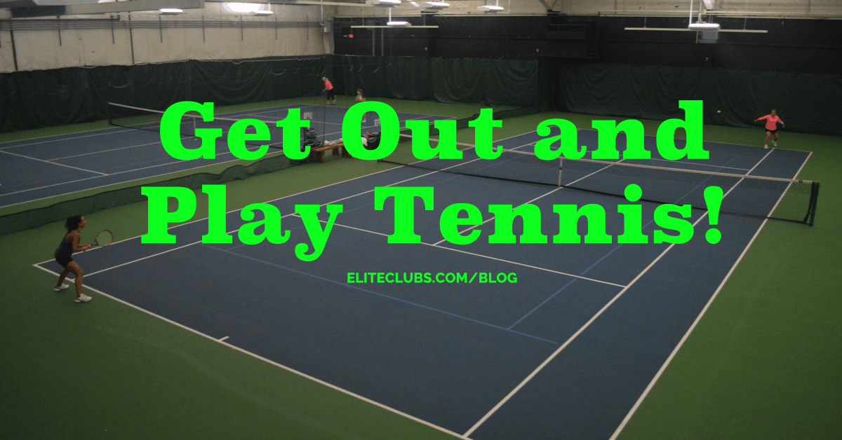 Get Out and Play Tennis