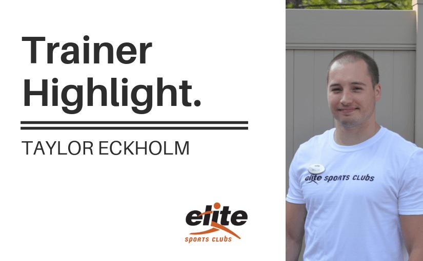Trainer Highlight - Taylor Eckholm