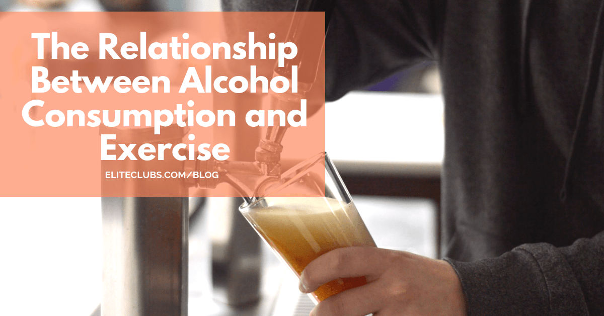 The Relationship Between Alcohol Consumption and Exercise