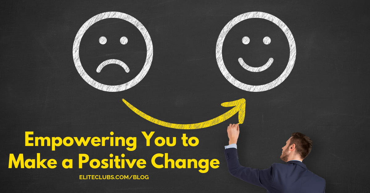 Empowering You to Make a Positive Change
