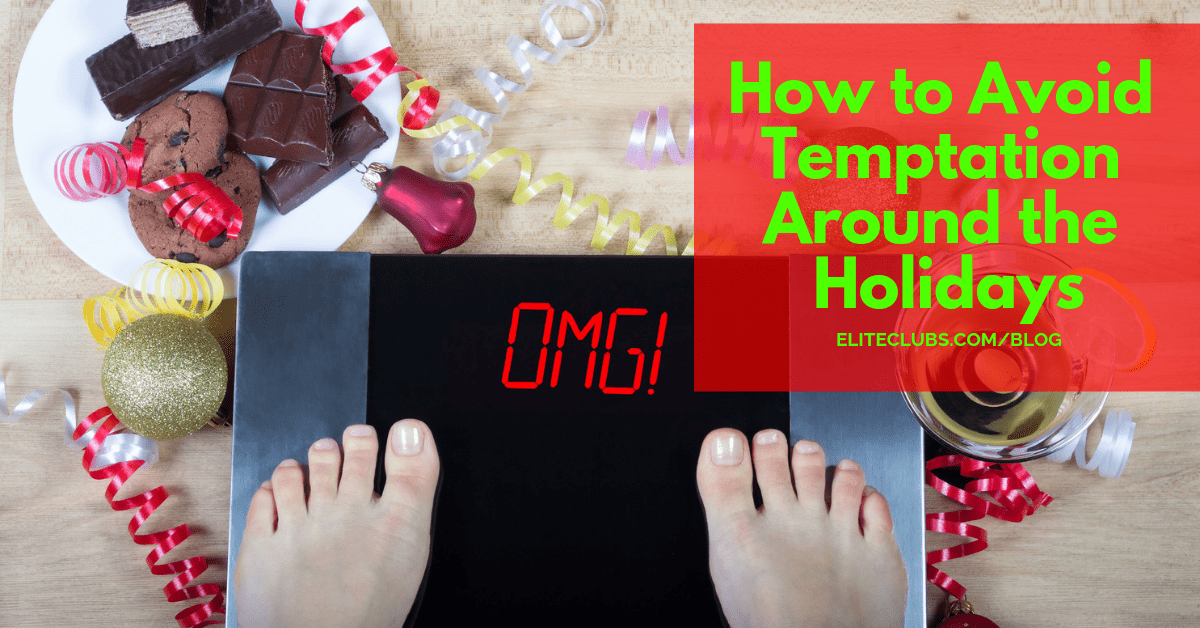 How to Avoid Temptation Around the Holidays
