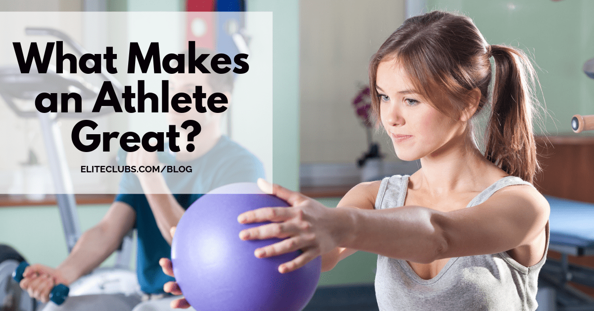 What Makes an Athlete Great?