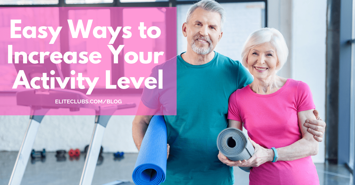 Easy Ways to Increase Your Activity Level
