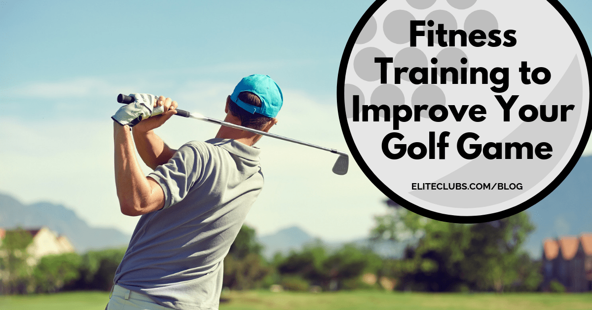 Fitness Training to Improve Your Golf Game