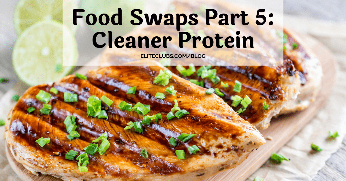 Food Swaps Part 5 - Cleaner Protein