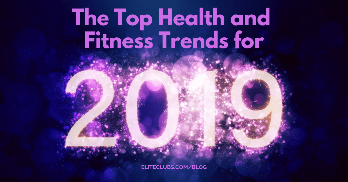 The Top Health and Fitness Trends for 2019