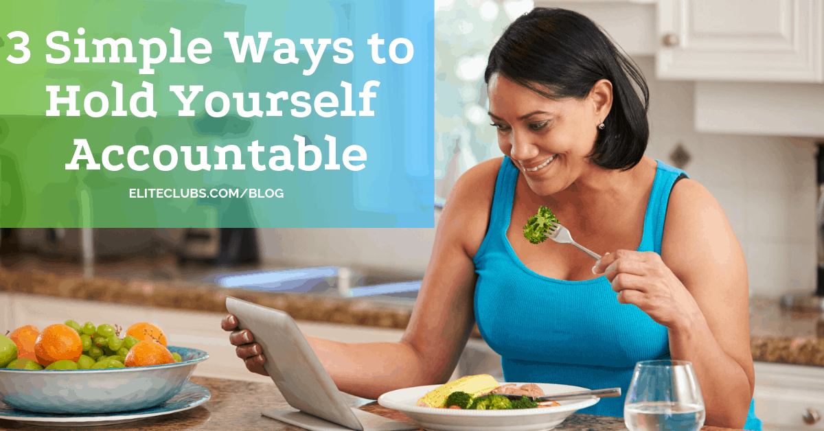 3 Simple Ways to Hold Yourself Accountable