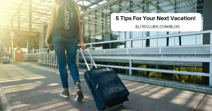 Five tips for your next vacation!