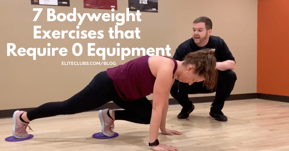 7 Bodyweight Exercises that Require 0 Equipment | Elite Sports Clubs